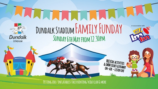 Dundalk Stadium Family Funday Sunday May 6th