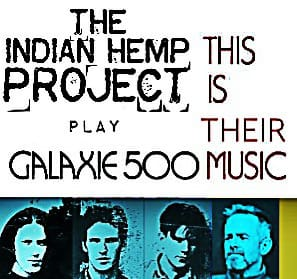 Indian Hemp Project Play Galaxie 500 Thursday 28th June
