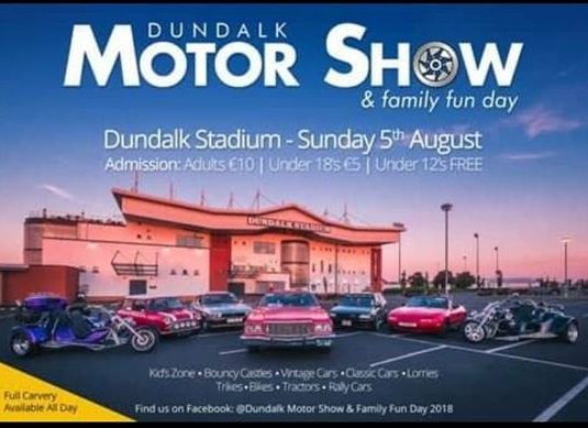 Dundalk Motor Show & Family Fun Day Sunday, August 5th
