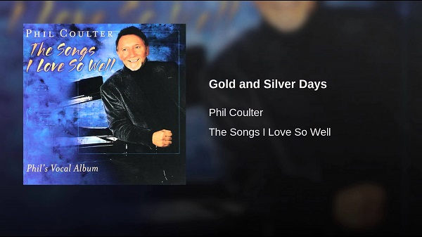 Phil Coulter - Gold and Silver Days ~ An Táin Arts Centre