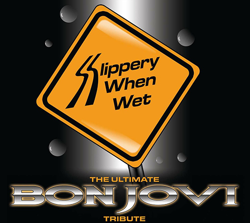 Slippery When Wet (Bon Jovi Tribute) Sat 8th September~ The Spirit Store