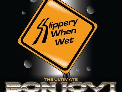 Slippery When Wet (Bon Jovi Tribute) ~ Saturday 8th September Dundalk