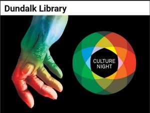 Culture Night at Dundalk Library 21st September