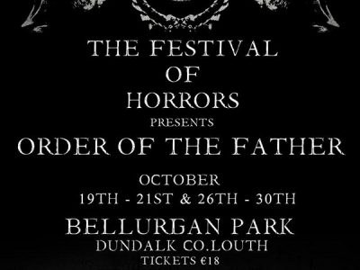 "The Festival of Horrors ""Order of The Father"" Fri 19th - Wed 30th October"