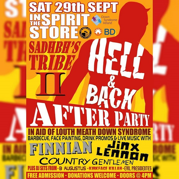 Sadhbh's Tribe 2 Hell & Back after Party ~ The Spirit Store Dundalk Sat 29th Sept