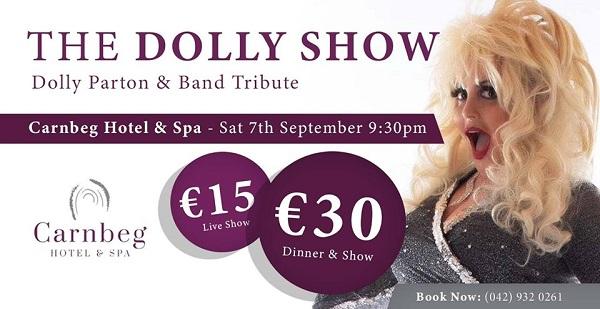 Music | The Dolly Show ~ Carnbeg Hotel & Spa Saturday 7 September Dundalk