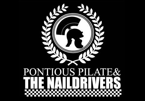 Pontious pilate and the naildrivers