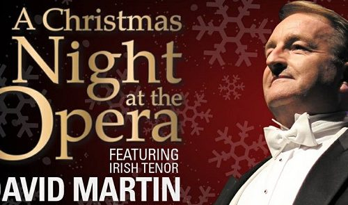 A Christmas Night At The Opera by David Martin Irish Tenor