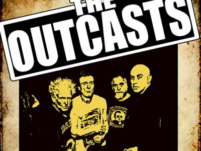 The Outcasts + Special Guests The Gakk Sat 21st April