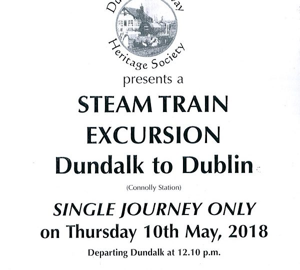 SINGLE JOURNEY ONLY Steam Train Excursion Dundalk to Dublin 10 May