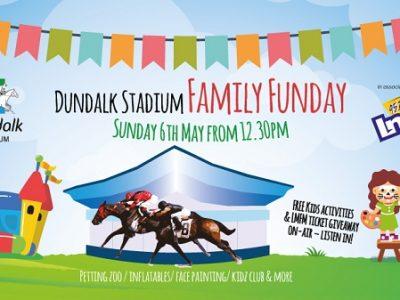 Dundalk Stadium Family Funday Sunday May 6th