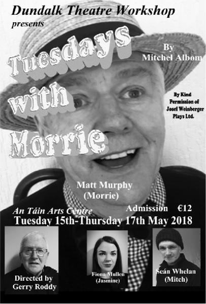 Tuesdays with Morrie 15th - 17th May ~ An Táin Arts Centre