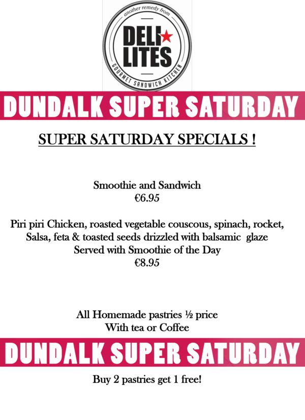 Deli Lites Dundalk Super Saturday Offer 2018