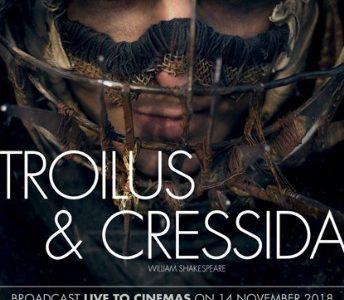 Troilus and Cressida - Live from RSC ~ Wednesday 14th November 2018 Dundalk