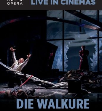 Die Walkure - LIVE from Royal Opera ~ Dundalk Omniplex