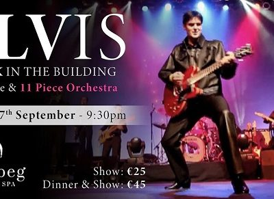 Music | Elvis & 11 Piece Orchestra ~ Carnbeg Hotel & Spa Friday 27 September Dundalk
