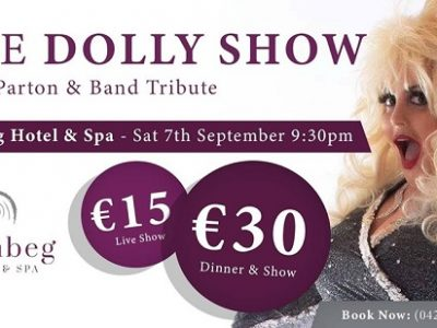 Music | The Dolly Show ~ Carnbeg Hotel & Spa Saturday 7 September Dundalk