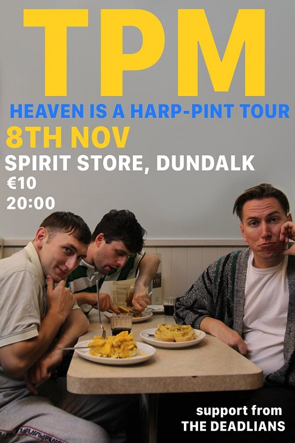"Comedy | TPM ""Heaven Is A Harp-Pint Tour"" ~ Friday 8 November The Spirit Store Dundalk"