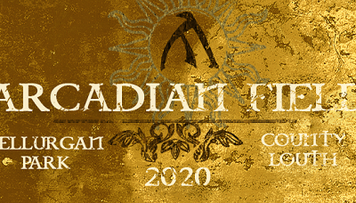 Festival | Arcadian Field Music and Arts Festival ~ Fri 31 July - Sun 2 August Bellurgan Park Dundalk