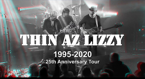 Music | Thin Az Lizzy 25th Anniversary Tour ~ Saturday 2 May
